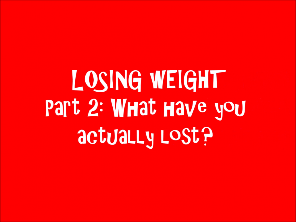 Losing Weight, Losing Fat
